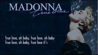 Video Madonna - True Blue (with Lyrics on Screen) MP3, 3GP, MP4, WEBM, AVI, FLV Juli 2018