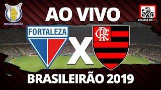 FORTALEZA X FLAMENGO AO VIVO | 26ª RODADA BRASILEIRÃO 2019 NARRAÇÃO RUBRO-NEGRA