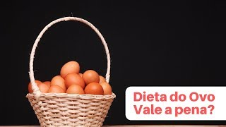 Dieta low carb - DIETA DO OVO VALE A PENA?