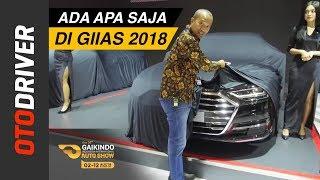 Video GIIAS 2018: Ada Apa Saja? | OtoDriver MP3, 3GP, MP4, WEBM, AVI, FLV Agustus 2018