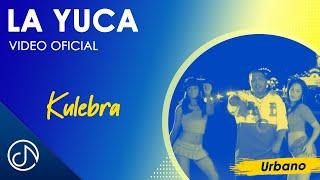 La Yuca - Kulebra