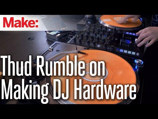 Thud Rumble on making DJ hardware