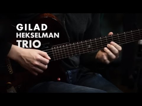 Gilad Hekselman Trio - Samba Em Preludio (Baden Powell) [Official Music Video]