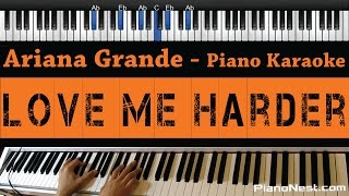 Ariana Grande - Love Me Harder - Piano Karaoke / Sing Along