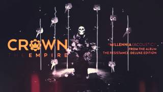 Video Crown The Empire - Millennia (Acoustic) MP3, 3GP, MP4, WEBM, AVI, FLV April 2019