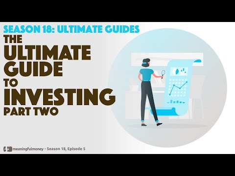 The Ultimate Guide to INVESTING, Part 2