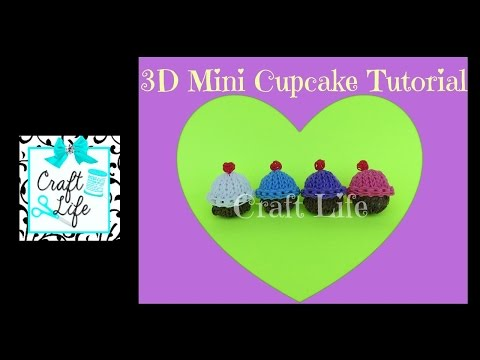 Craft Life Mini 3D Cupcake Tutorial on One Rainbow Loom