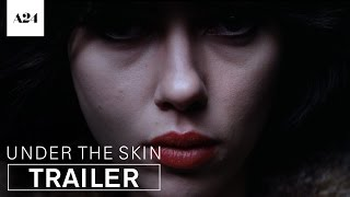 Nonton Under The Skin | Official Trailer HD | A24 Film Subtitle Indonesia Streaming Movie Download