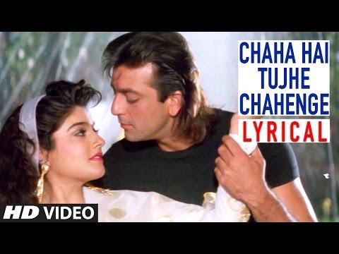 Video Chaha Hai Tujhe Chahenge Lyrical Video | Jeena Marna Tere Sang | Sanjay Dutt, Ravina Tandan download in MP3, 3GP, MP4, WEBM, AVI, FLV January 2017