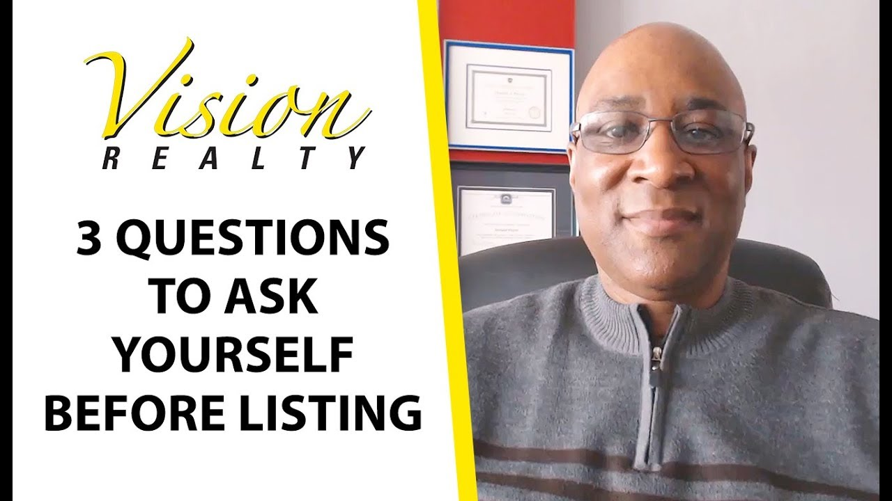 3 Key Questions to Ask Yourself Before Listing Your Home