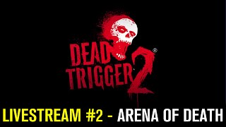 DEAD TRIGGER 2 (by MADFINGER Games) - iOS / Android - HD LiveStream 2 - ARENA OF DEATH