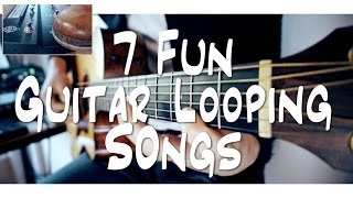 Video 7 FUN guitar LOOPING songs   and HOW TO DO IT! MP3, 3GP, MP4, WEBM, AVI, FLV Agustus 2018
