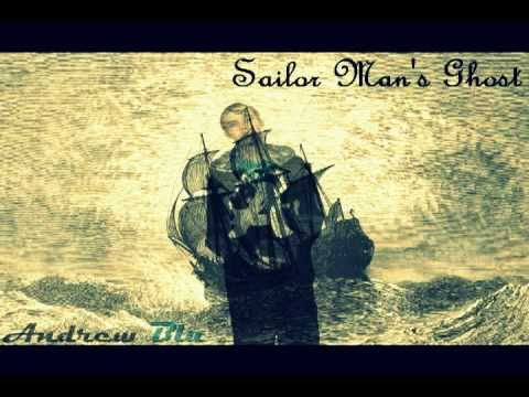 Video ANDREW BLU /// Sailor Man's Ghost (Demo) download in MP3, 3GP, MP4, WEBM, AVI, FLV January 2017