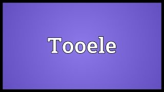 Tooele (UT) United States  city pictures gallery : Tooele Meaning
