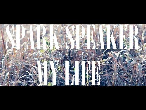 『MY LIFE』フルPV ( #SPARKSPEAKER #スパスピ )