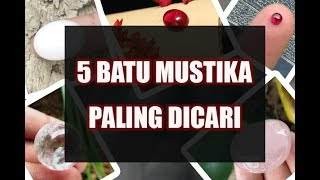 Video INILAH 5 Batu Mustika Paling Dicari Di Indonesia, No 5 Mencengangkan MP3, 3GP, MP4, WEBM, AVI, FLV Desember 2018