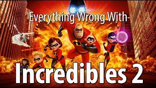 Everything Wrong With Incredibles 2 In 16 Minutes Or Less by Cinema Sins