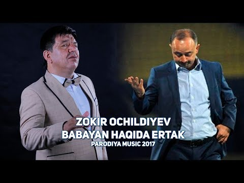 Zokir Ochildiyev - Babayan haqida ertak | Зокир Очилдиев - Бабаян хакида эртак (PARODIYA 2017) (видео)