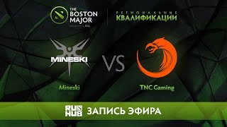 Mineski vs TNC Gaming, Boston Major Qualifiers - SEA [Adekvat, 4ce]