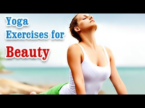 Yoga Exercises for Beauty – Naturally Glowing Skin, Healthy Hair, Beauty and Diet Tips in English.