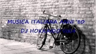 Musica Italiana Anni '80 VOL.4 (selezione Personale Successi Italiani Anni '80) DJ HOKKAIDO