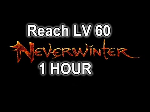 Neverwinter - Reach Level 60 in 1 HOUR+ (Easy/Fast) (видео)
