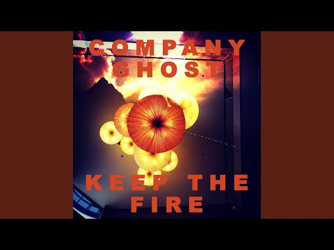 Keep the Fire (Song) by Company Ghost