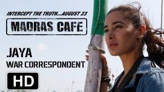 Making of Madras Cafe   Nargis Fakhri   Jaya - War Correspondent