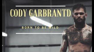 Cody Garbrandt | Born To Be Wild | Training Motivation HD