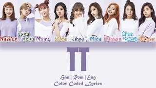 Video TWICE (트와이스) - TT [HAN|ROM|ENG Color Coded Lyrics] MP3, 3GP, MP4, WEBM, AVI, FLV Januari 2019