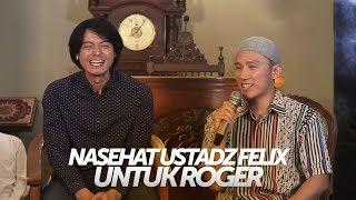 Video Inilah Nasehat Ustadz Felix Untuk Roger Danuarta yang Baru Masuk Islam MP3, 3GP, MP4, WEBM, AVI, FLV Februari 2019