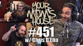 Your Mom's House Podcast - Ep. 451 w/ Chris D'Elia