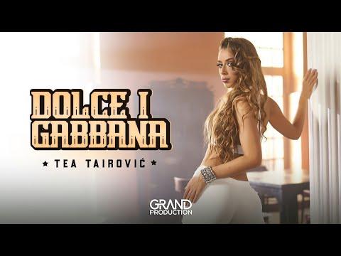 Dolce i Gabbana – Tea Tairović – nova pesma i tv spot