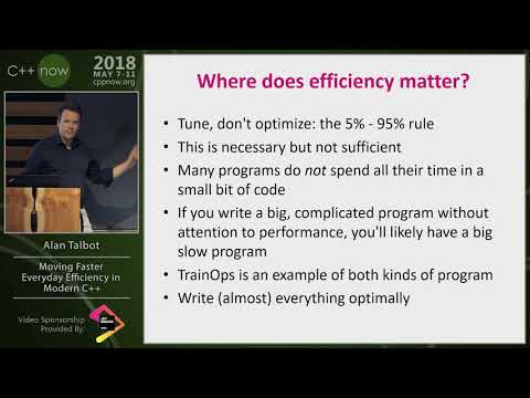 "C++Now 2018: Alan Talbot ""Moving Faster: Everyday Efficiency In Modern C++"""