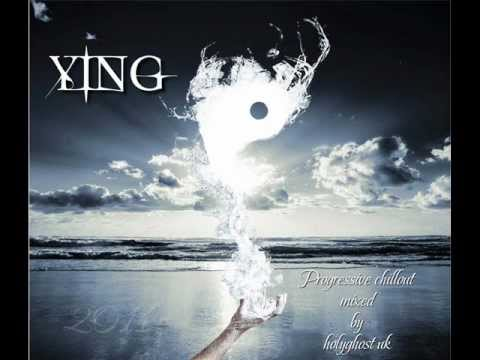"""YING"" Progressive Chillout Trance mixed & compiled by holyghost uk"