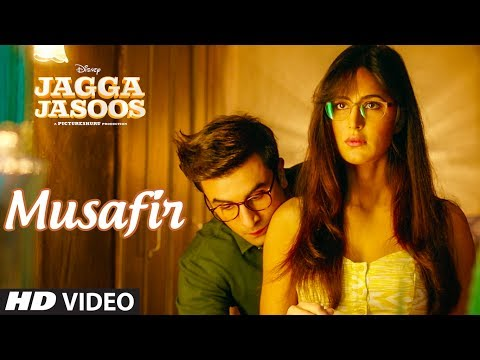 Video songs - Jagga Jasoos: Musafir Video Song  Ranbir Kapoor , Katrina Kaif  Pritam