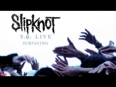 Slipknot - Surfacing LIVE (Audio)