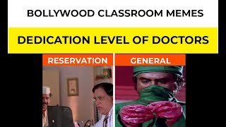 Memes Upload- General Quota vs Reservation Quota Doctors -Bollywood Classroom -Mania Ki Duniya