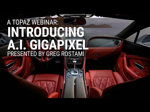 Topaz Live Training: Introducing A.I. Gigapixel with Greg Rostami