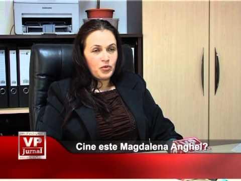 Cine este Magdalena Anghel?
