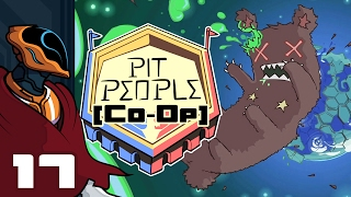 Let's Play Pit People Co-Op [Early Access] - PC Gameplay Part 17 - Leave No Quest Unfinished!