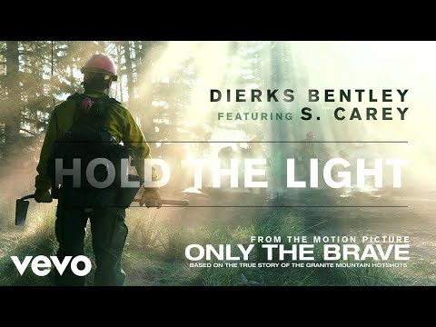 """Dierks Bentley - Hold The Light (From """"Only The Brave"""" Soundtrack / Audio) ft. S. Carey"""