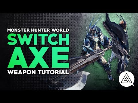 Monster Hunter World | Switch Axe Tutorial