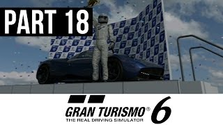 Gran Turismo 6 Gameplay Walkthrough Part 18 - I Created a Monster (PS3 GT6 Gameplay)