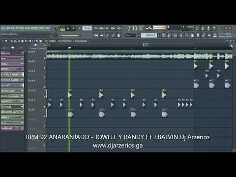 BPM 92 ANARANJADO - JOWELL Y RANDY FT J BALVIN Dj Arzerios REMIX