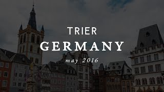Trier Germany  city photo : Trier, Germany // May 2016