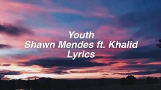 Youth || Shawn Mendes ft. Khalid Lyrics