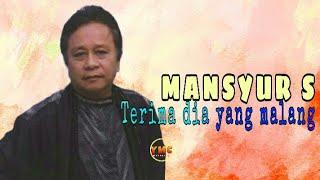 Mansyur S - Terima Dia Yang Malang