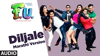 "T-Series presents  Full Audio Song ""Diljale (Marathi Version)"" from the upcoming film FU - Friendship Unlimited.Movie Credits:Starring: Aakash Thosar , Satya Manjrekar, Boman Irani, Sachin Khedekar, Vaidehi Parshurami, Sanskruti Balgude.Produced By - Abhay Gadgil Mahesh Patel Dinesh KirodianProduced By- Bhushan Kumar Krishan KumarDirected By - Mahesh Vaman ManjrekarAlso, Stream it onHungama : http://bit.ly/FU-full-album-hungamaSaavn : http://bit.ly/FU-full-album-saavnGaana : http://bit.ly/FU-full-album-gaanaApple Music : http://bit.ly/FU-full-album-appleiTunes Store : http://bit.ly/FU-full-album-itunesSong: Diljale (Marathi Version)Singer: Vishal MishraMusic: Samir SaptiskarLyrics: Sachin PathakMusic Label: T-Series___Enjoy & stay connected with us!► Subscribe to T-Series: http://bit.ly/TSeriesYouTube► Like us on Facebook: https://www.facebook.com/tseriesmusic► Follow us on Twitter: https://twitter.com/tseries► Follow us on Instagram: http://bit.ly/InstagramTseries► Circle us on G+: http://www.google.com/+tseriesmusic► Find us on Pinterest: http://pinterest.com/tseries"
