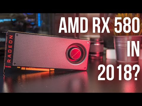 AMD Radeon RX 580 in 2018? Gaming Benchmarks and Review